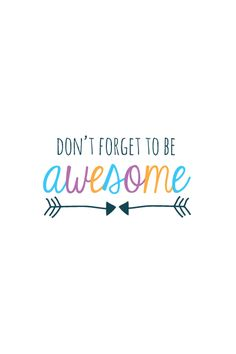 Don't Forget to be Awesome by 733blog #iPhone_Wallpaper #Inspiration