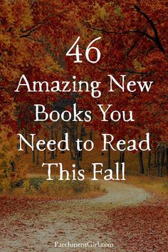 46 Amazing New Books You Need to Read This Fall | Parchment Girl