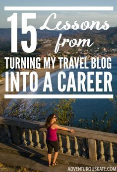 """One of the questions I'm asked on a near daily basis is, """"How did you start making enough money to do this full-time?"""" So I finally decided to put together a list of the most important lessons I've learned in the process of turning my travel blog into a business."""