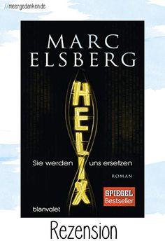 Helix von Marc Elsberg ist ein interessanter Genetik-Thriller, der aber auf Grund der Thematik nicht vollkommen überzeugen kann. Thriller, Great Books, Reading Books, Not Interested, Books For Kids, Love Story, Genetics, Good Books