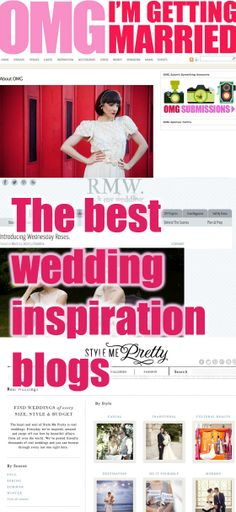 The best wedding inspiration blogs #design_inspiration I'll be glad I pinned this one day!