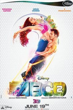 official poster of Disney's 19 June Remo D'Souza, Varun Dhawan, Shraddha Kapoor, ABCD 2 Bollywood Movie - Offical Poster Revealed Indian Movies Bollywood, Bollywood Posters, Bollywood Cinema, Bollywood Songs, Bollywood News, Bollywood Fashion, Bollywood Actress, Hindi Movie Song, Movie Songs