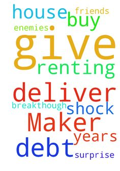 My Father my Maker please deliver me from debt, give - My Father my Maker please deliver me from debt, give me a breakthough that will shock my enemies and surprise my friends and so that we can buy the house we been renting for years. Posted at: https://prayerrequest.com/t/Ios #pray #prayer #request #prayerrequest