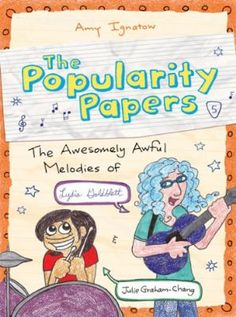 The Awesomely Awful Melodies of Lydia Goldblat - Lydia and Julie decide to start a rock band; unfortunately, neither of them are very good musicians. Intermediate fiction.