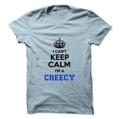 I cant keep calm Im a CREECY #name #tshirts #CREECY #gift #ideas #Popular #Everything #Videos #Shop #Animals #pets #Architecture #Art #Cars #motorcycles #Celebrities #DIY #crafts #Design #Education #Entertainment #Food #drink #Gardening #Geek #Hair #beauty #Health #fitness #History #Holidays #events #Home decor #Humor #Illustrations #posters #Kids #parenting #Men #Outdoors #Photography #Products #Quotes #Science #nature #Sports #Tattoos #Technology #Travel #Weddings #Women