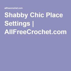 Shabby Chic Place Settings | AllFreeCrochet.com
