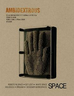 """One of my fav journals of Design - Stanford University's Ambidextrous Issue 11 """"Space"""""""