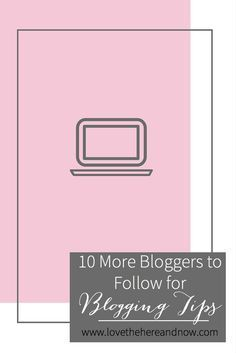 10 More Bloggers to Follow for Blogging Tips