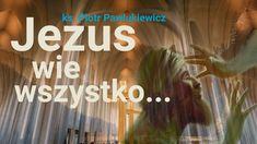 Ks. Piotr Pawlukiewicz | Jezus wie wszystko... Motto, Youtube, Saints, People, Bible, People Illustration, Mottos, Youtubers, Youtube Movies