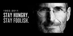 steve jobs stay hungry stay foolish - Google Search