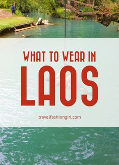 Laos is one of Southeast Asia's most underrated countries – and a treasure trove for any traveler! Read on to discover what to wear in Laos!