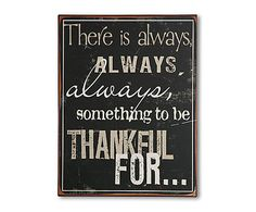 There is always, always, always, something to be thankful for …