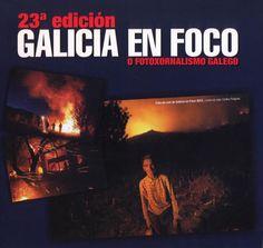 Galicia en foco : o fotoxornalismo galego : 23ª edición