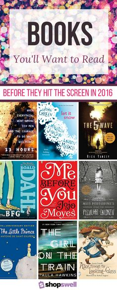 A reading list of books to devour before they hit the big screen in 2016. Already seen the movie? Read the book, it's ALWAYS better.