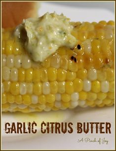 Garlic Citrus Butter for Corn on the Cob | A Pinch of Joy