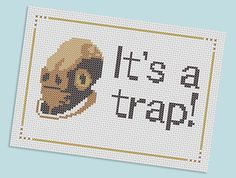 It's a trap! Admiral Ackbar quote cross stitch pattern, by velvetevii