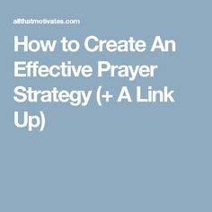 How to Create An Effective Prayer Strategy (+ A Link Up)