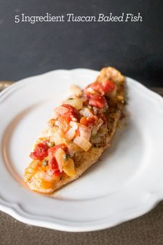 Tuscan baked fish- this is a quick and easy way to make delicious fish the family will love!