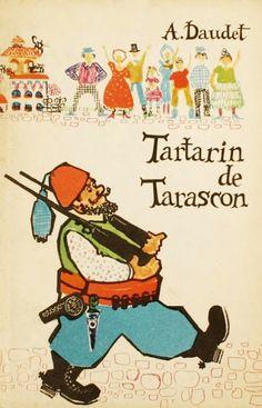 Octavia Taralunga- Tartarin de Tarascon Printed Materials, My Dad, Good People, Book Illustration, Paper Dolls, Card Games, Childhood, Comics, Illustrators