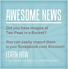 Don't lose the images in your Two Peas in a bucket Gallery! Use this simple tool to export them to Scrapbook.com. Simply go here to use this easy process and save your projects: http://www.scrapbook.com/twopeas/  For all my scrappy friends.