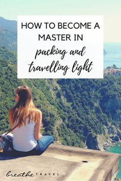 How To Become a Master in Packing and Travelling Light - Breathe Travel