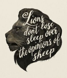 """""""Lions don't lose sleep over the opinions of sheep"""" Art Print by Laura Graves on Society6."""