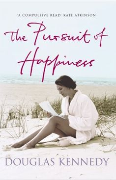 The Pursuit Of Happiness by Douglas Kennedy, brilliant book