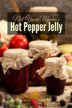 This is NOT Your Mama's Hot Pepper Jelly Recipe! Learn to make your own & other tips for making sure your own jam and jelly turn out great e...