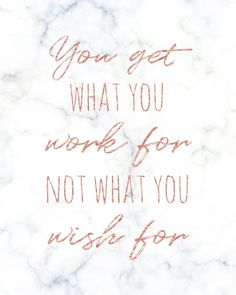 Printable Rose Gold & Marble Wall Art, You Get What You Work For Not What You Wi. , - Printable Rose Gold & Marble Wall Art, You Get What You Work For Not What You Wi… Check more at quotes. Motivacional Quotes, Great Quotes, Quotes To Live By, Cute Inspirational Quotes, Family Fun Quotes, Quotes For Work, Quotes About Art, Inspire Others Quotes, Cute Quotes For Girls