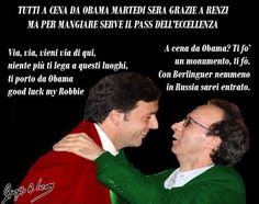 Via, via, vieni vieni di qui, ti porto da Obama a magnà Renzi martedì sarà a cena da Obama con Benigni, Sorrentino e 4 donne dell'eccellenza italiana. Ma dopo li riporti a casa, vero, Renzi? Sai che poi i soliti maligni diranno che i migliori cervelli #bama #renzi #benigni