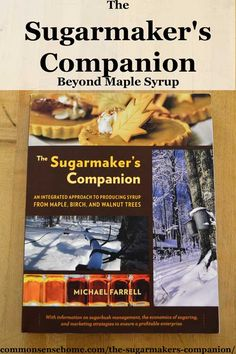 From sugarbush management to creating a successful long term business, The Sugarmaker's Companion is a solid resource for sap harvesters. Real Food Recipes, Healthy Recipes, Healthy Eats, Preserving Food, Maple Syrup, No Cook Meals, Food Storage, Homesteading, Herbalism