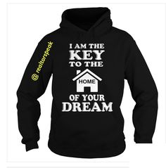 Home of your dreams realtor shirt. I am the key to your realestate needs. Realestate apparel real estate sales person T-shirt