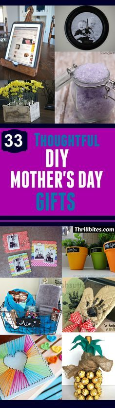 33 DIY Mother's Day Gifts | Creative DIY Mothers Day Gifts Ideas | Thoughtful Homemade Gifts for Mom. Handmade Ideas from Daughter, Son, Kids, Teens | Unique, Easy, Cheap Do It Yourself Crafts To Make for Mothers Day, complete with tutorials and instructions http://thrillbites.com/diy-mothers-day-gift-ideas