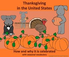 """In Thanksgiving in the United States with Pepper the Pooch"""" Pepper helps students learn how and why Thanksgiving is celebrated in November in the United States of America.  Pepper's pictures are useful visual mnemonics of the main points of the history of Thanksgiving."""
