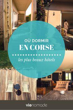 Dormir en Corse: les meilleurs hôtels et maisons d'hôtes Road Trip Corse, Nord Est, Voyage Europe, Top Hotels, Europe Destinations, France Travel, Crete, Travel Advice, Place