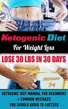 Ketogenic diet for weight loss - lose 30 lbs in 30 days. ketogenic diet manual for beginners + common mistakes you should avoid to succeed.: by adrienne joy Ketogenic Diet Results, Ketogenic Diet Weight Loss, Ketogenic Diet Meal Plan, Diet Meal Plans, Keto Meal, Atkins Diet, Leptin Diet, Meal Prep, Dieta Anti-inflamatória