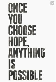 Eğer umut'u seçersen, herşey mümkün olur.