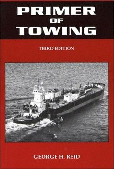 Availability: http://130.157.138.11/record=b3837735~S13 Primer of Towing [Third Edition] / George H. Reid