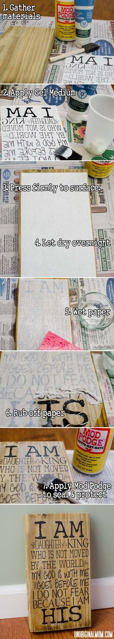 Image transfer to wood - *Gel Medium – I found it at Michael's with the artist acrylic and oil paints – not with the craft acrylic paints. (Mod Podge photo transfer stuff is not transparent, leaves white background, so don't use it on wood unless you want a white background.) *Mod Podge. *Brush. *Image – mirror image on regular paper. *Piece of wood, cut to the size you want. *Sponge & water
