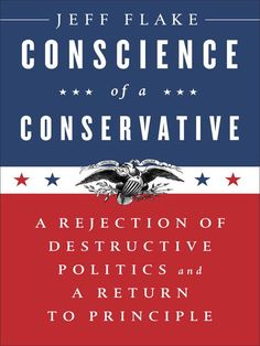 """""""A thoughtful defense of traditional conservatism and a thorough assault on the way Donald Trump is betraying it.""""—David Brooks, in his New York Times column In a bold act of conscience, Republican Senator Jeff Flake takes his party to task for embracing nationalism, populism, xenophobia, and the anomalous Trump presidency. The book is an urgent call for a return to bedrock conservative principle and a cry to once again put country before party."""