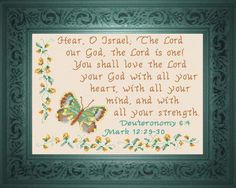 Cross Stitch Bible Verse Heart, Mind, Strength - Mark 12:29-30 Hear, O Israel, the LORD our God; the LORD is one! You shall love the Lord your God with all your heart, with all your mind, and with all your strength.