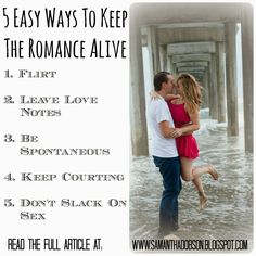 Easy ways to keep the romance alive.  Relationship advice.  www.samanthadobson.blogspot.com
