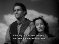 wuthering heights 1939 | Wuthering Heights, 1939. Dir. William Wyler.