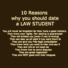 10 Reasons why you should date a law. student – Nicole Harlim 10 Reasons why you should date a law. student 10 Reasons why you should date a law. Law Student Quotes, Law School Quotes, Law School Humor, Quotes For Students, Law Students, Lawyer Quotes, Lawyer Humor, In Laws Humor, Legal Humor