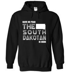 Have no fear South Dakotan is here T-Shirts, Hoodies. BUY IT NOW ==► https://www.sunfrog.com/LifeStyle/Have-no-fear-South-Dakotan-is-here-5421-Black-Hoodie.html?id=41382