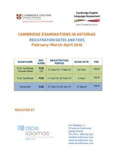 Aquí están las fechas de matrícula, de las convocatorias y las tarifas de los Examenes de Cambridge en Asturias de la convocatoria de febrero/marzo de 2016.
