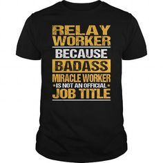 Awesome Tee For Relay Worker T-Shirts, Hoodies, Sweatshirts, Tee Shirts (22.99$ ==► Shopping Now!)