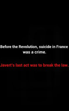 WHAAAAA?!?!?!?!?  Life. changing. (And if you remind me that the events of Les Mis took place after the Revolution, I will remind you in return that Javert was a staunch royalist and probably would have considered the pre-revolutionary laws the utmost standard of morality!)