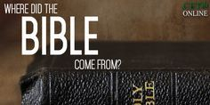 CET: Where Did the Bible Come From? – Diocese of Tyler