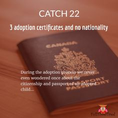 During the adoption process we never even wondered once about the citizenship and passport of an adopted child...